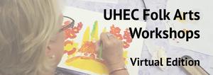 UHEC Folk Arts Workshops